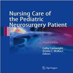 Nursing Care of the Pediatric Neurosurgery Patient- 3rd Edition